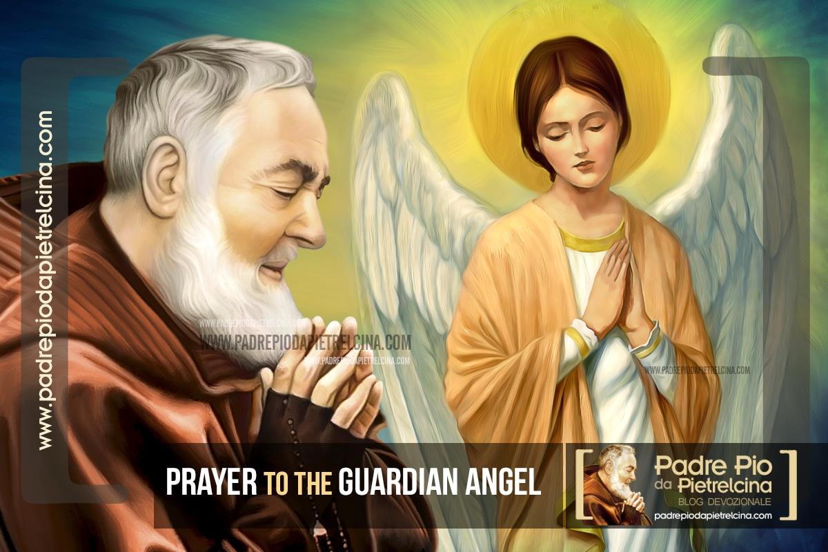 Prayer to the Guardian Angel - Padre Pio's daily prayer