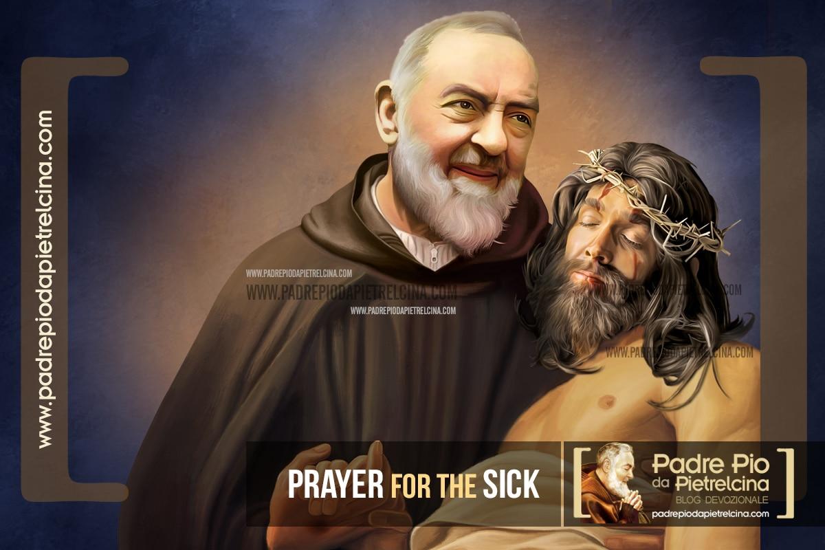Prayer to Padre Pio for Those who are Sick | A prayer to Padre Pio