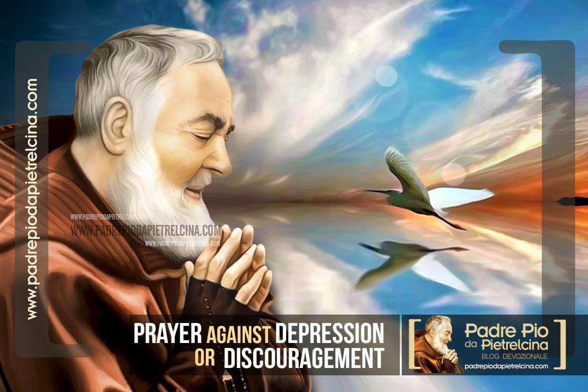 Prayer against Depression or Discouragement to Padre Pio
