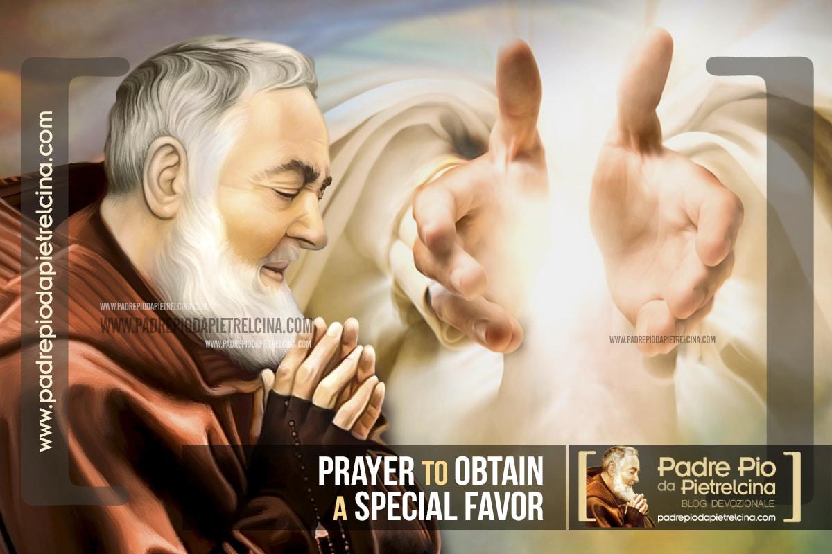 Prayer to Padre Pio to obtain a Special Favor