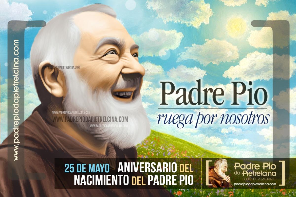 Aniversario del nacimiento del Padre Pío de Pietrelcina | 25 de Mayo