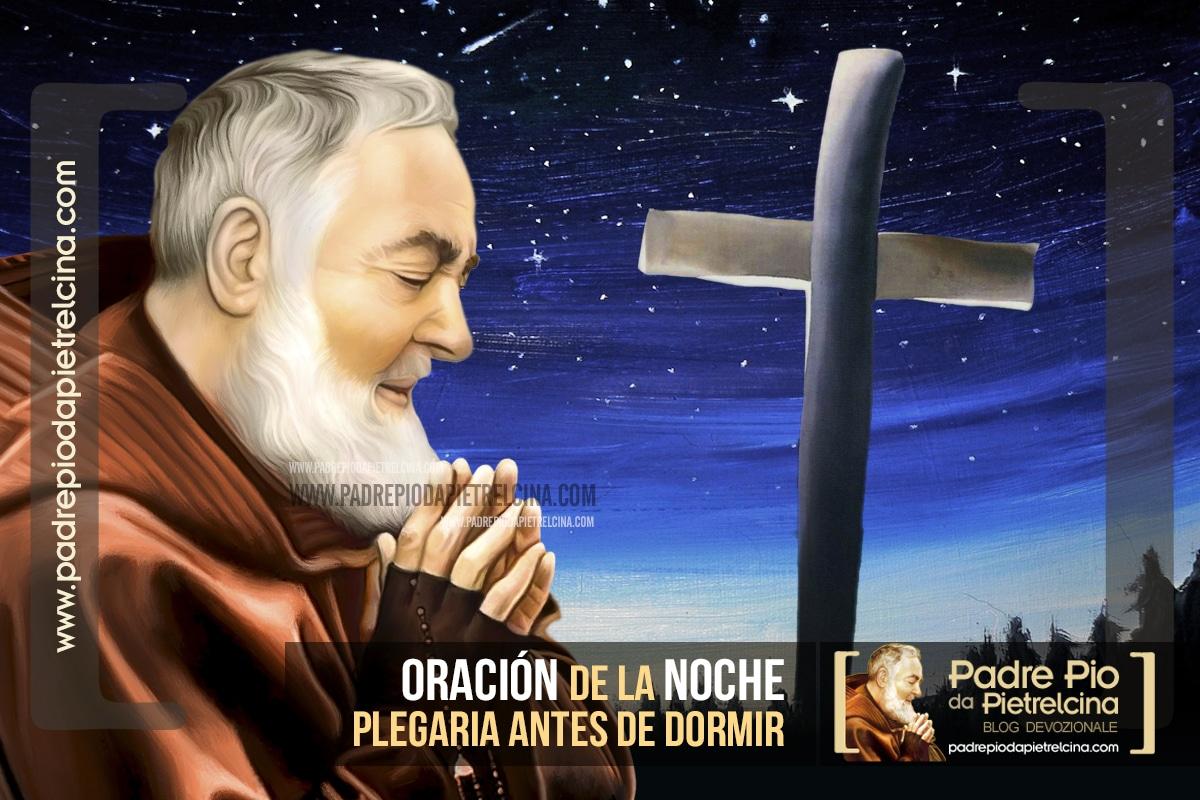 Oración de la Noche al Padre Pío † Oración al Padre Pío antes de dormir