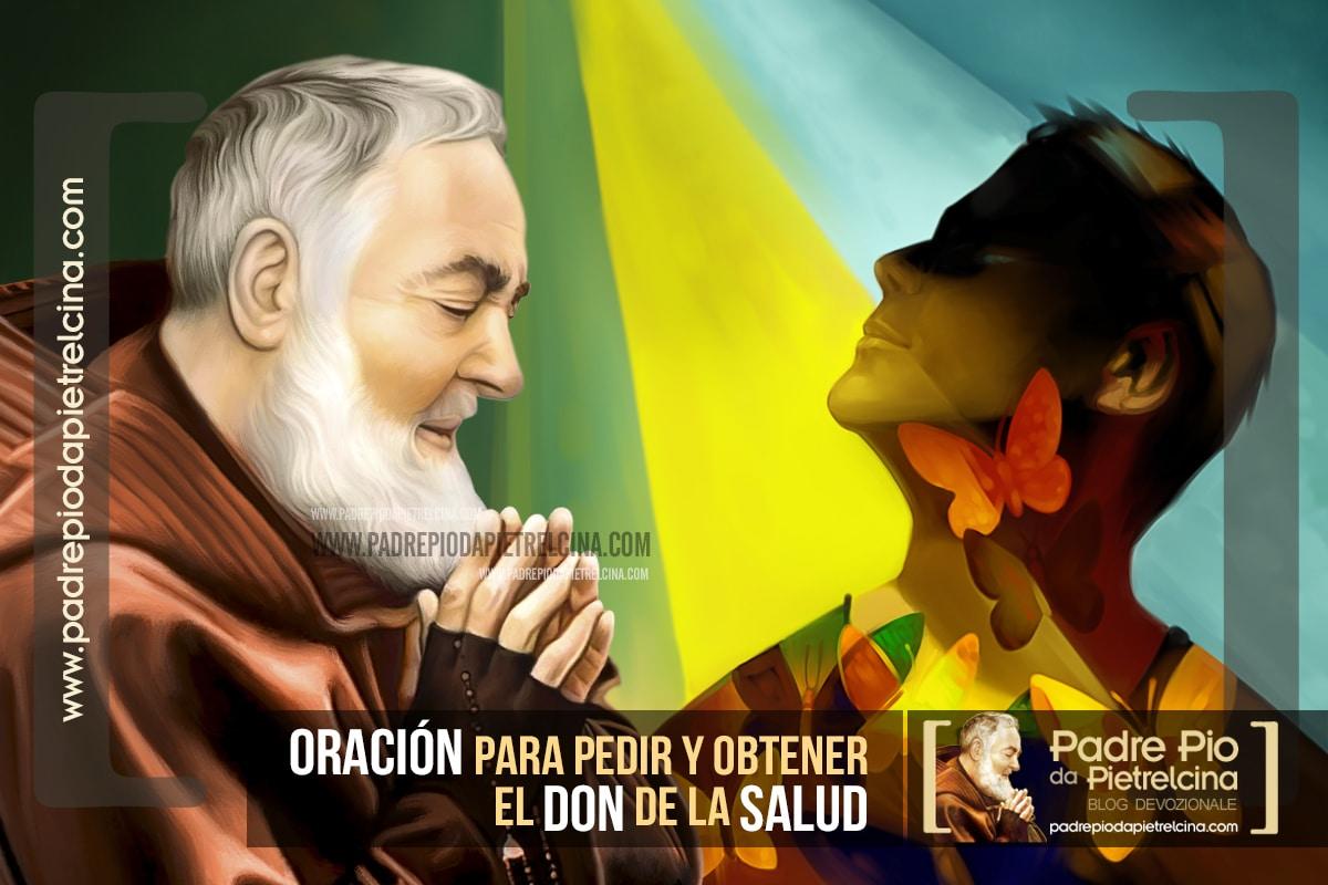 Oración al Padre Pío para pedir Salud † Oración para pedir curación