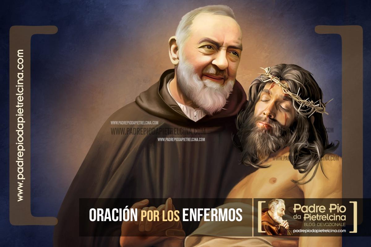 Oración por los Enfermos - Oración al Padre Pío por un enfermo grave