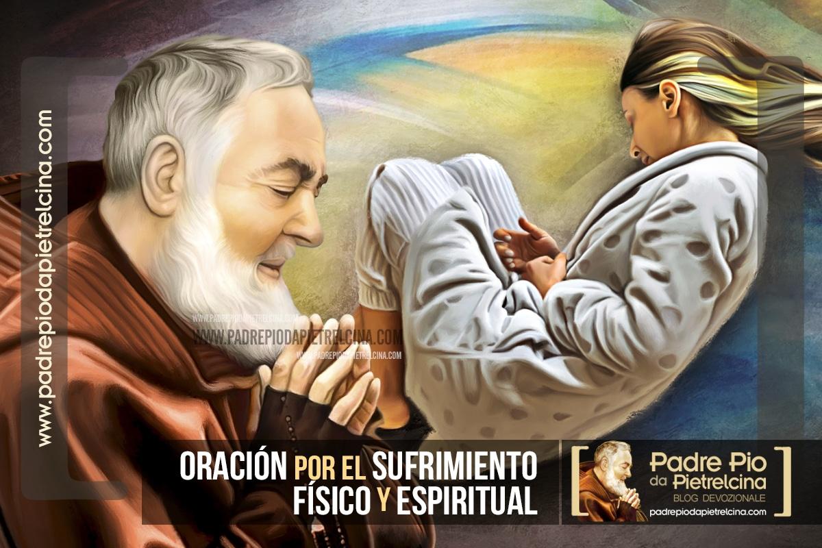 Oración por el Sufrimiento físico y espiritual al Padre Pío
