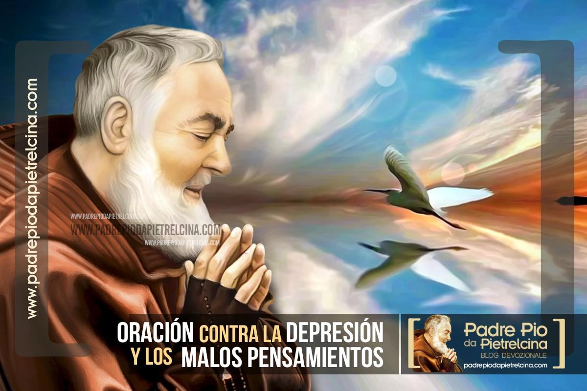 Oración contra la Depresión y los Malos Pensamientos dirigida al Padre Pío