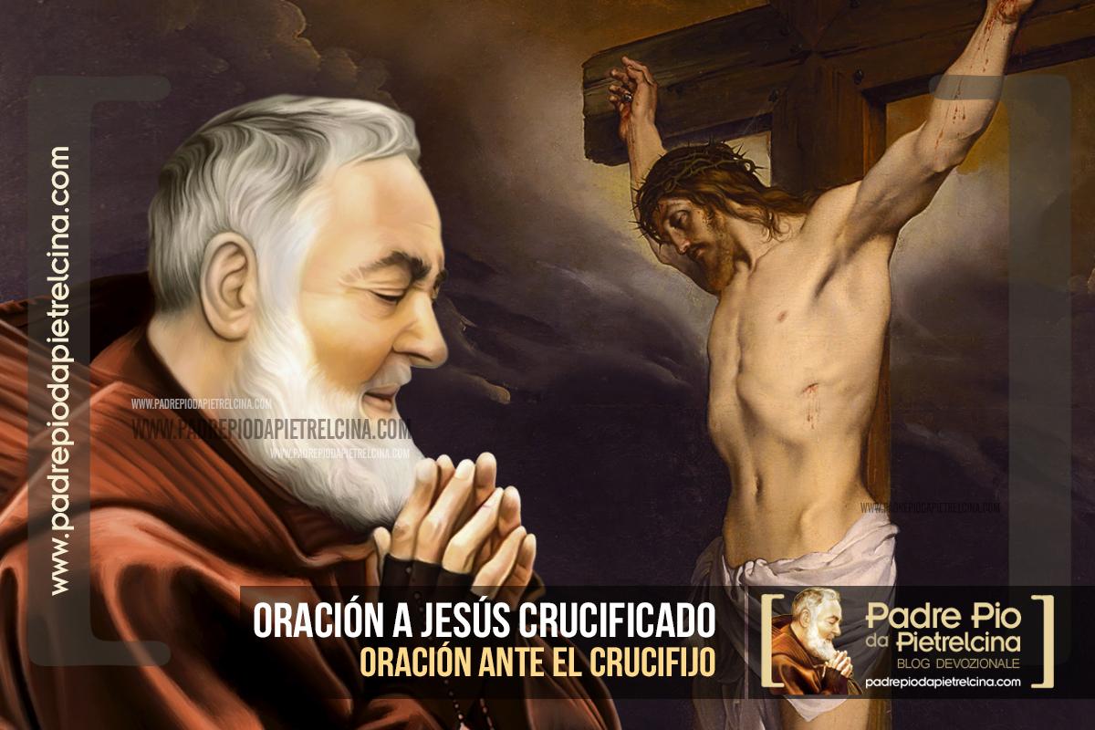 Oración a Jesucristo Crucificado - Oración ante el Crucifijo