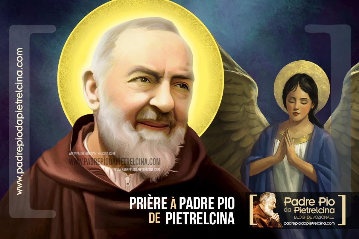 Prière à Padre Pio – Merveilleuse prière à Saint Padre Pio de Pietrelcina