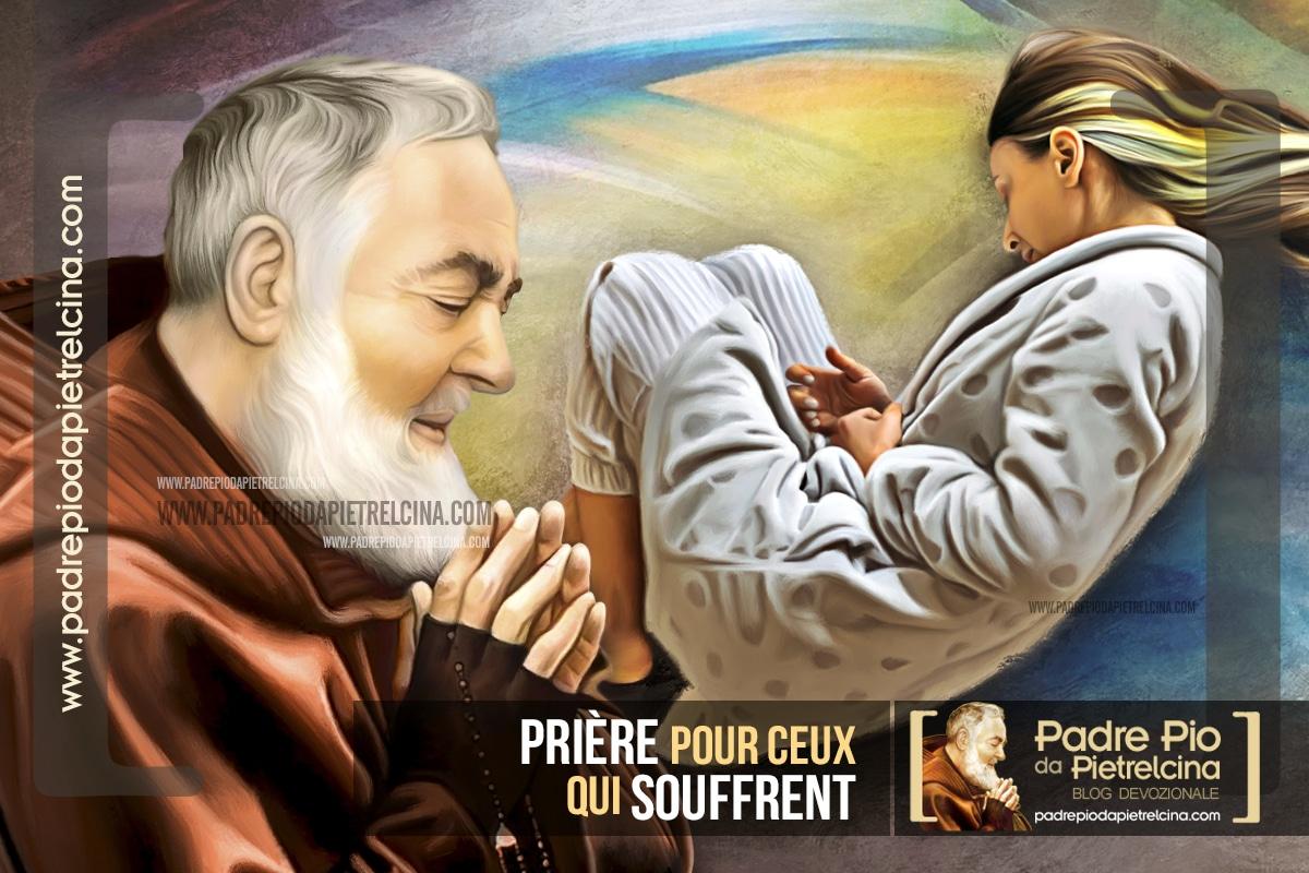 Prière à Padre Pio pour ceux qui Souffrent † Prière dans la souffrance
