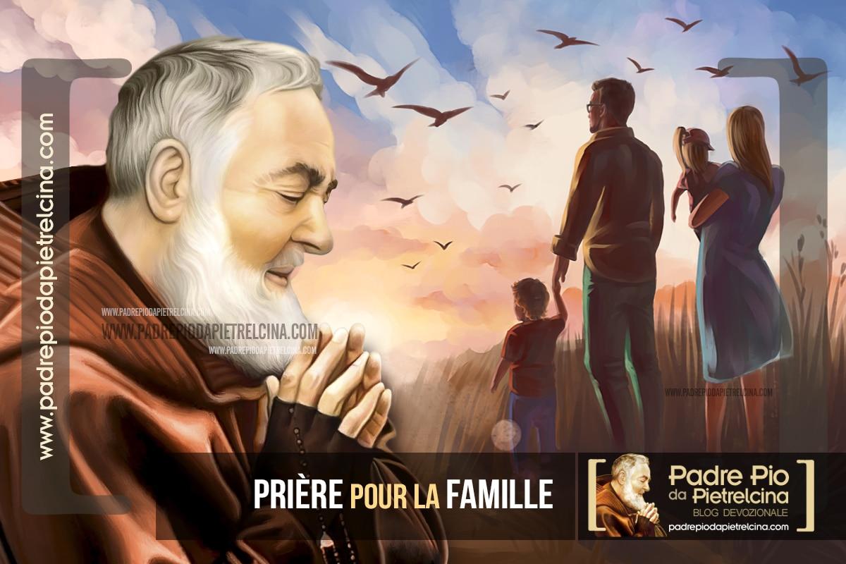 Prière pour la Famille à St Padre Pio- Pour la Paix dans notre famille