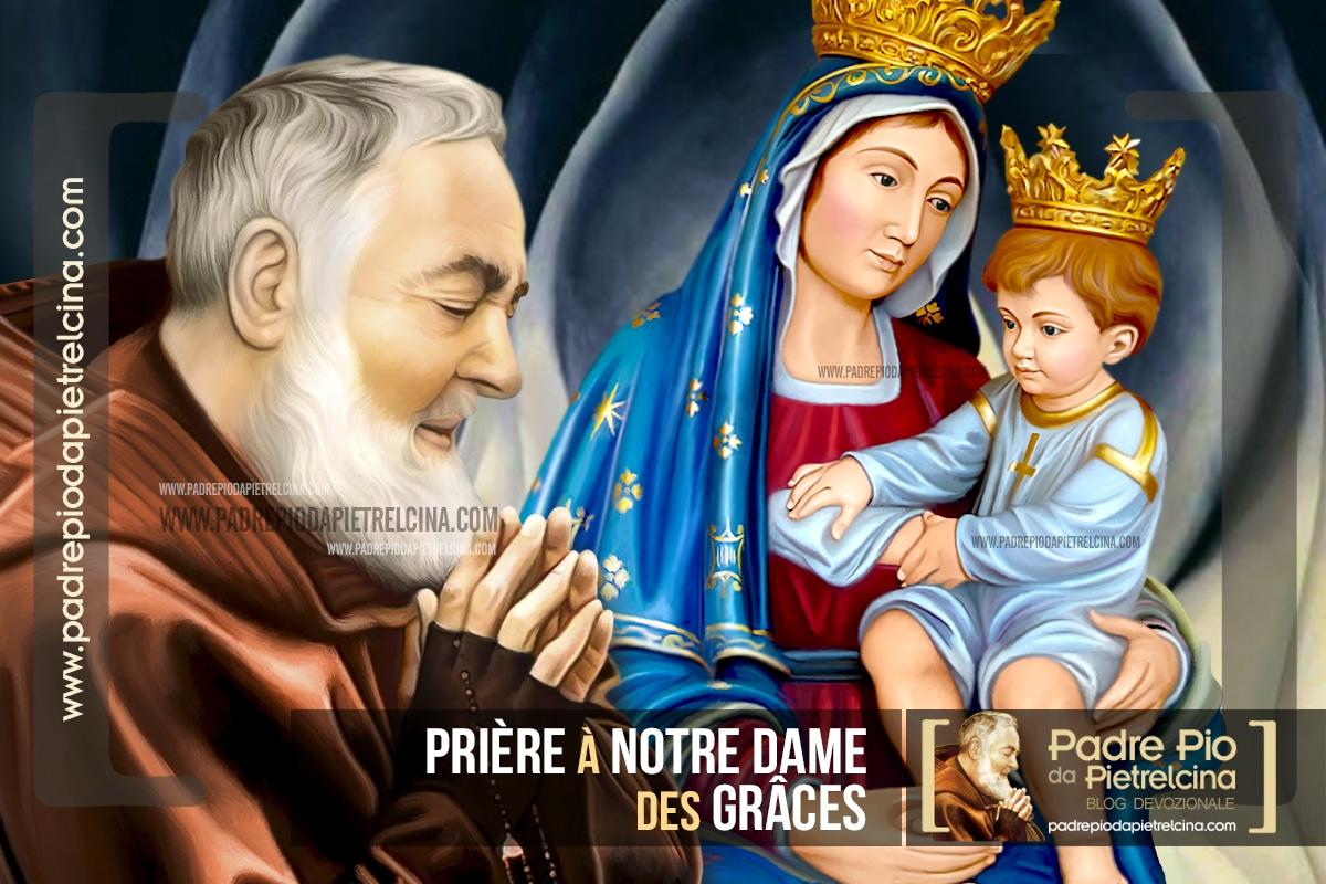 La Prière de Padre Pio à Notre Dame des Grâces