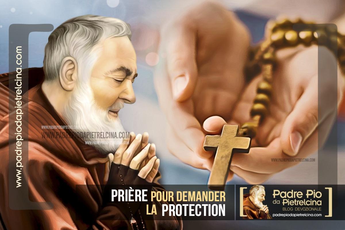 Prière à Padre Pio pour demander la Protection quotidienne