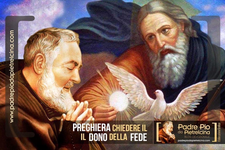 Preghiera per ottenere il dono della Fede a Padre Pio