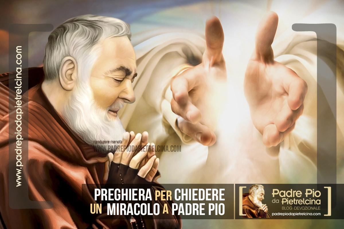 Preghiera per chiedere e ricevere un Miracolo da Padre Pio