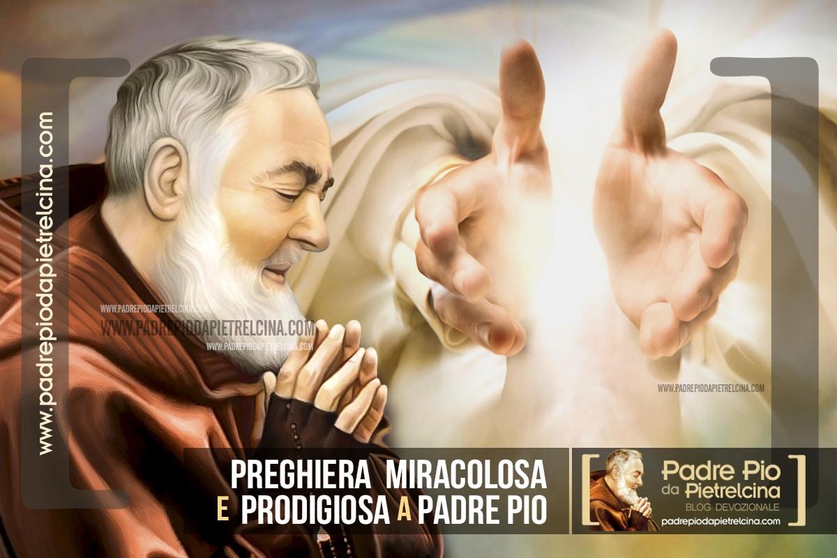 Preghiera Miracolosa a Padre Pio per ottenere una Grazia