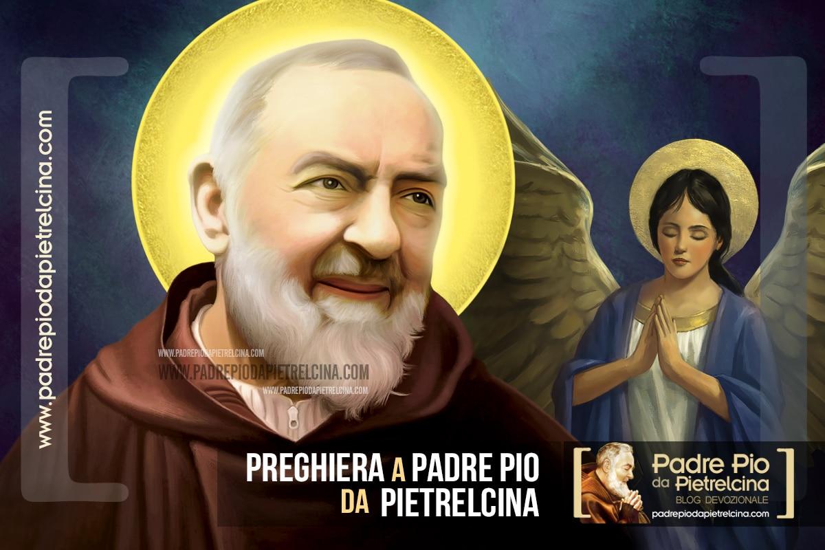 Preghiera a Padre Pio da Pietrelcina - Bellissima preghiera a Padre Pio