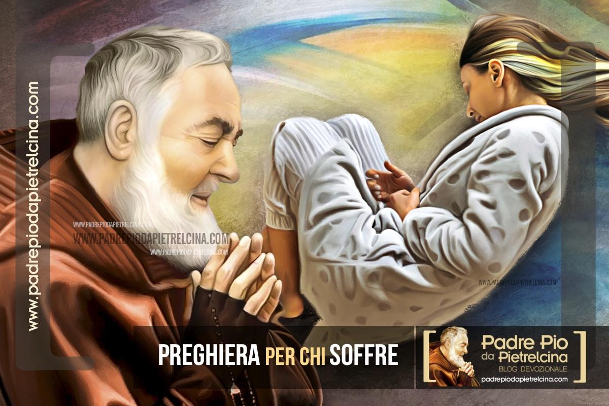 Preghiera per chi Soffre | Preghiera a Padre Pio per chi soffre