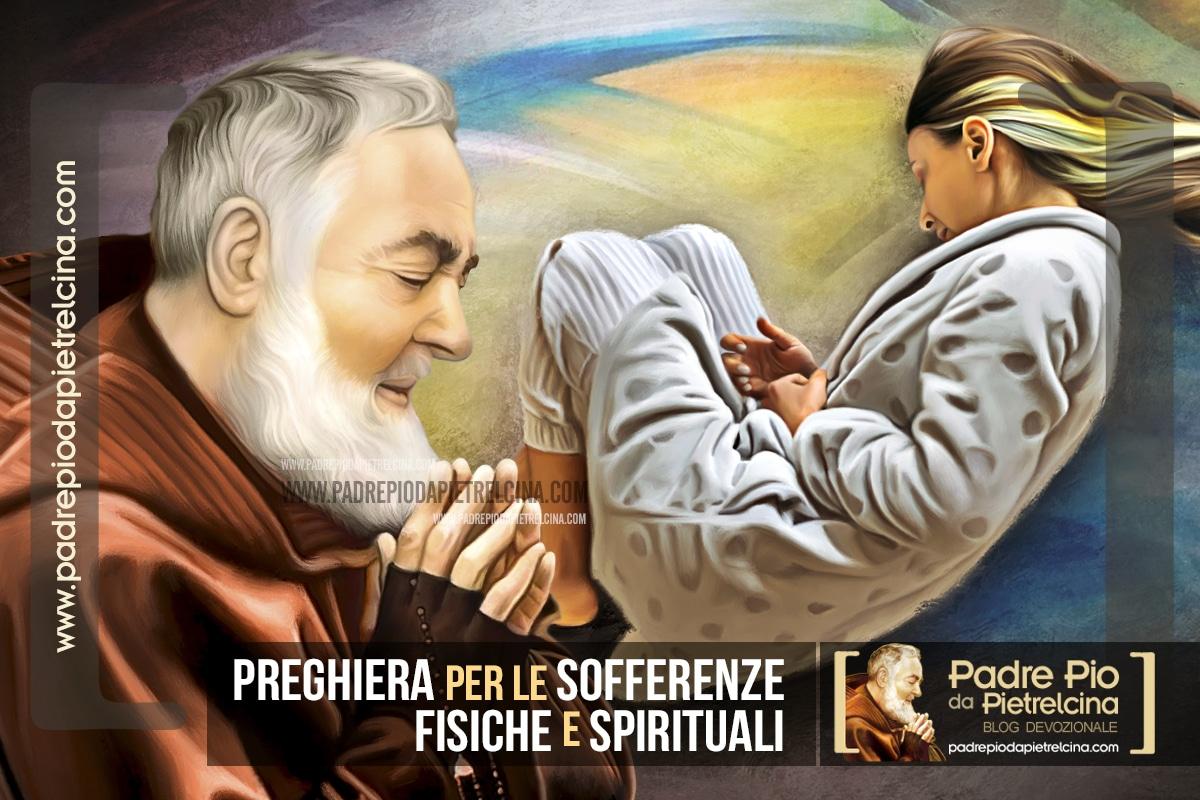 Preghiera per le Sofferenze fisiche e spirituali a Padre Pio