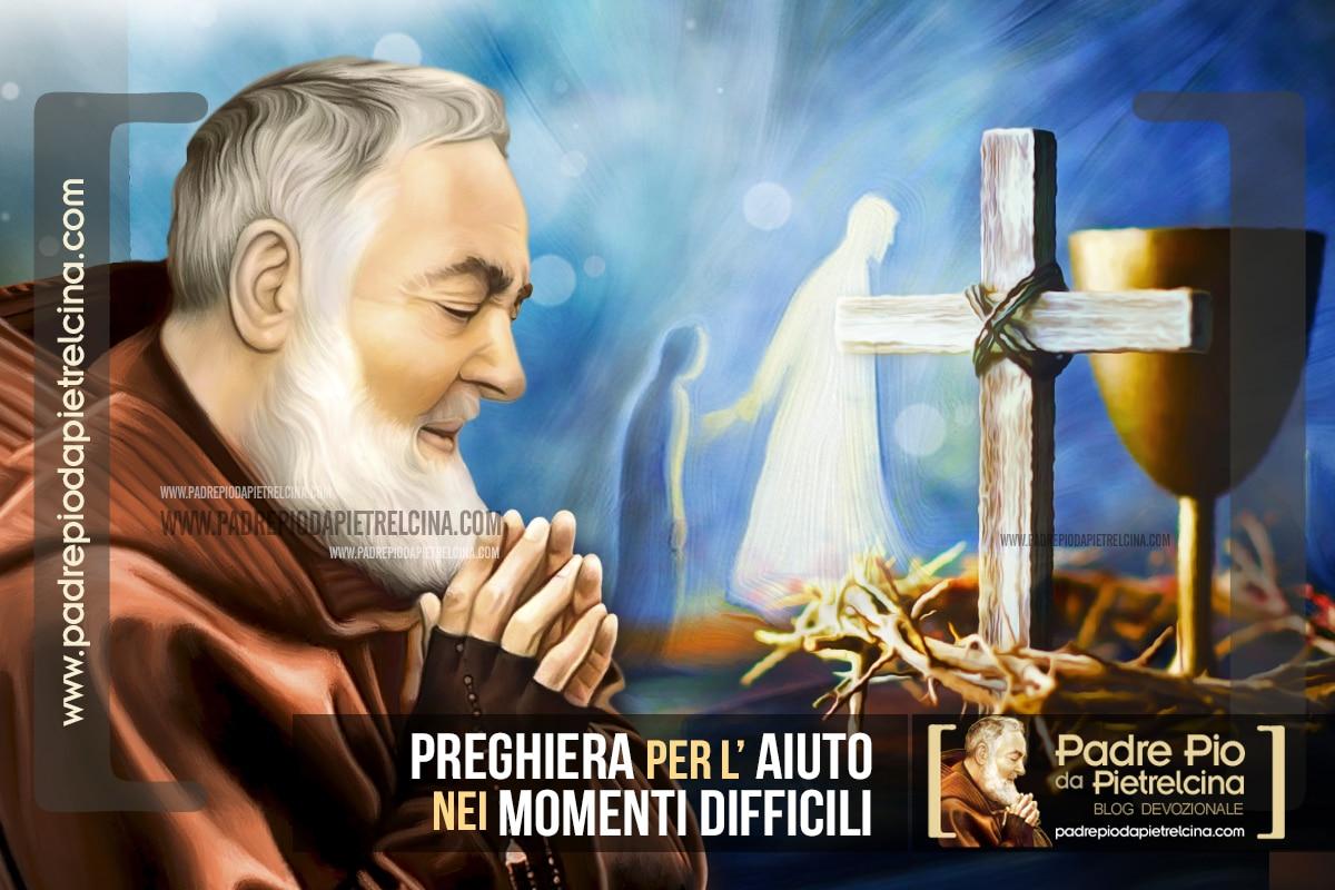 Preghiera per Chiedere Aiuto a Padre Pio nei Momenti Difficili