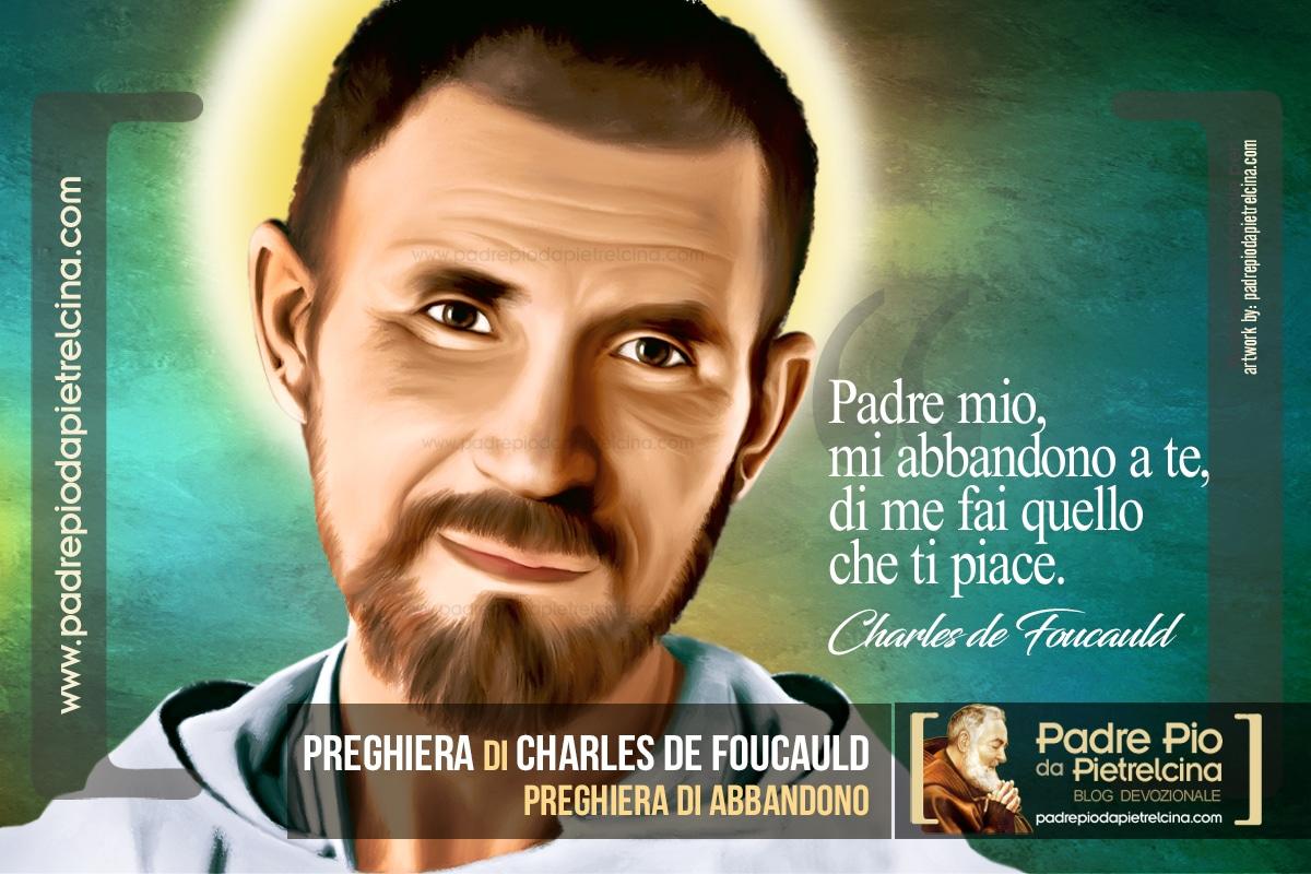Preghiera di Charles de Foucauld † La Preghiera di Abbandono